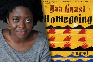Homegoingm a novel by Yaa Gyasi